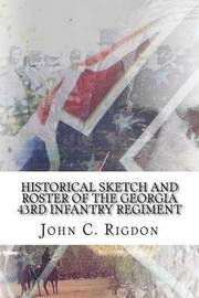 Historical Sketch and Roster of the Georgia 43rd Infantry Regiment by John C Rigdon image