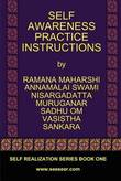 Self Awareness Practice Instructions by Bhagavan Sri Ramana Maharshi