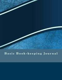 Basic Book-Keeping Journal by Elizabeth S R M Cole