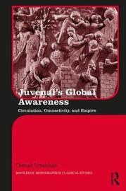 Juvenal's Global Awareness by Osman Umurhan