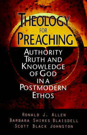 Theology for Preaching by Ronald J Allen