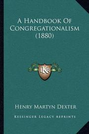 A Handbook of Congregationalism (1880) by Henry Martyn Dexter