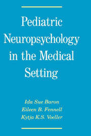 Pediatric Neuropsychology in the Medical Setting by Ida Sue Baron