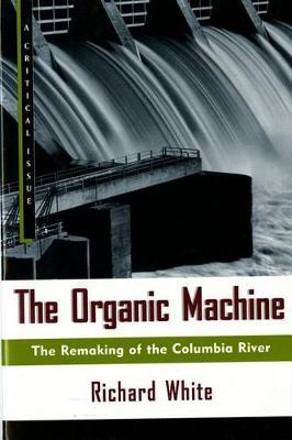 The Organic Machine by Richard White image