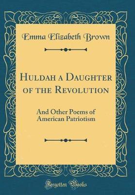 Huldah a Daughter of the Revolution by Emma Elizabeth Brown