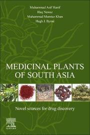 Medicinal Plants of South Asia by Muhammad Asif Hanif