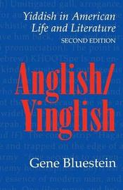 Anglish/Yinglish by Gene Bluestein