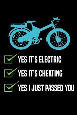 Yes it's Electric Yes it's cheating Yes I just passed you by Ebike Publishing