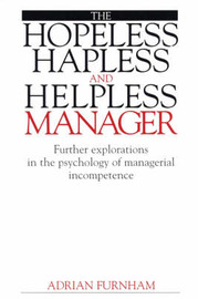 The Hopeless, Hapless and Helpless Manager by Adrian Furnham image