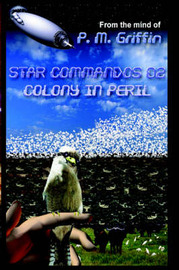 Star Commandos 02 Colony in Peril by P. M. Griffin image