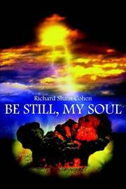 Be Still, My Soul by Richard Shain Cohen image