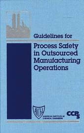 Guidelines for Process Safety in Outsourced Manufacturing Operations by CCPS (Center for Chemical Process Safety) image