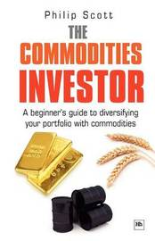 The Commodities Investor by Scott Philip