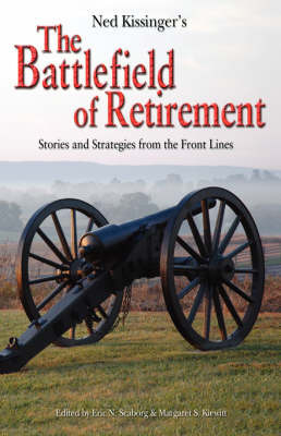 Ned Kissinger's Battlefield of Retirement: Stories and Strategies from the Front Lines by Ned Kissinger CFP ChFEBC