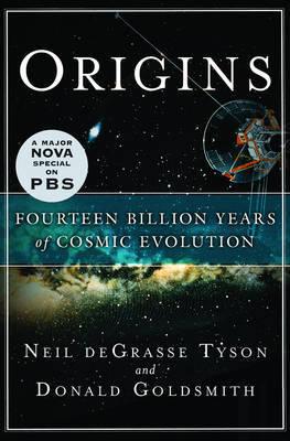 Origins: Fourteen Billion Years of Cosmic Evolution by Neil deGrasse Tyson image