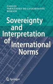 Sovereignty and Interpretation of International Norms by Carlos Fernandez