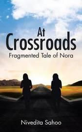 At Crossroads by Nivedita Sahoo