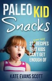 Paleo Kid Snacks by Kate Evans Scott