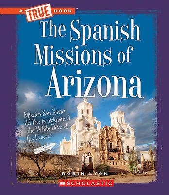 The Spanish Missions of Arizona by Robin Lyon image