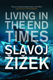 Living in the End Times by Slavoj Z?iz?ek