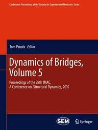 Dynamics of Bridges, Volume 5 by Tom Proulx