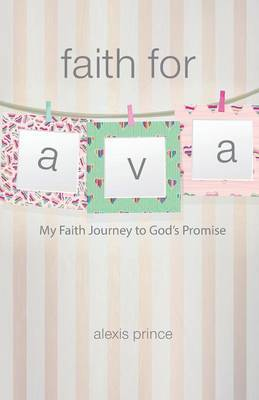 Faith for Ava by Alexis Prince