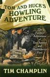 Tom and Huck's Howling Adventure by Tim Champlin