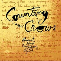 August And Everthing After by Counting Crows