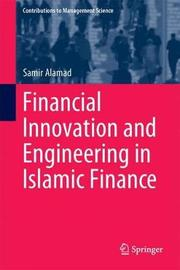 Financial Innovation and Engineering in Islamic Finance by Samir Alamad