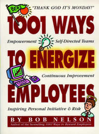 1001 Ways to Energize Employees by Robert B. Nelson