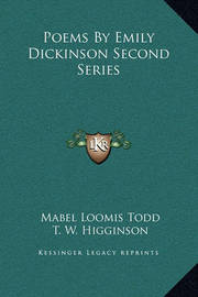 Poems by Emily Dickinson Second Series by Mabel Loomis Todd