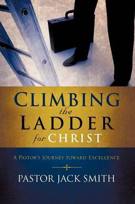 Climbing the Ladder for Christ by Jack Smith image