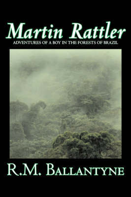 Martin Rattler by R.M. Ballantyne, Fiction, Action & Adventure by R.M. Ballantyne image
