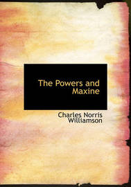 The Powers and Maxine by Charles Norris Williamson image