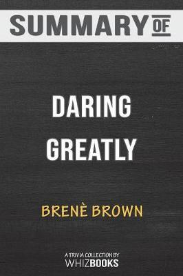 Summary of Daring Greatly by Whizbooks