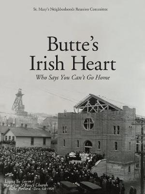 Butte's Irish Heart by St Mary's Neighborhoods Reunion Committee image