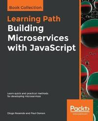 Building Microservices with JavaScript by Diogo Resende