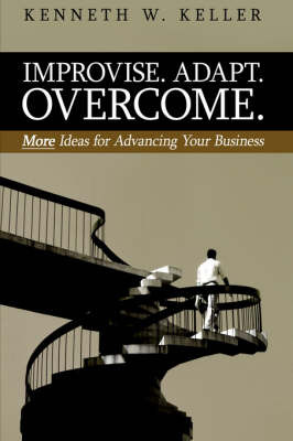 Improvise. Adapt. Overcome. by Kenneth, W. Keller image