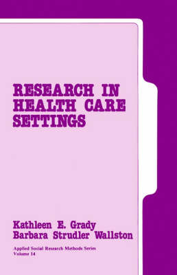 Research in Health Care Settings by Kathleen E. Grady image