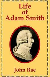 Life of Adam Smith by John Rae image