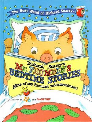 Richard Scarry's Mr Frumble's Bedtime Stories: The Busy World of Richard Scarry by Richard Scarry image
