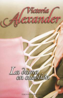 La dama en cuestion by Victoria Alexander image