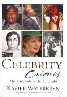 Celebrity Crimes by Xavier Waterkeyn