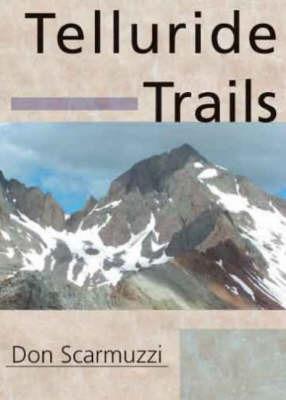 Telluride Trails by D. Scarmuzzi
