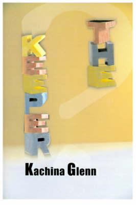 The Keeper by Kachina Glenn