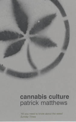 Cannabis Culture by Patrick Matthews