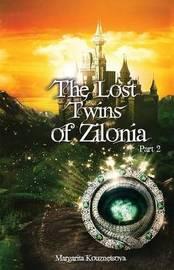 The Lost Twins of Zilonia, Part 2 by Margarita Kouznetsova