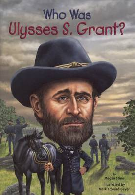 Who Was Ulysses S. Grant? by Megan Stine image
