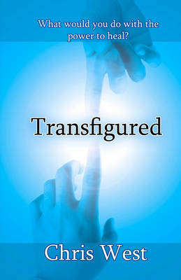 Transfigured by Chris West