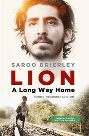 Lion: A Long Way Home Young Readers' Edition by Saroo Brierley